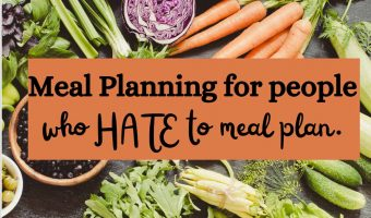 Copy of FB_ meal planning for people who hate to meal plan