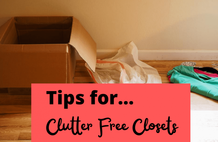 tips for clutter free closets