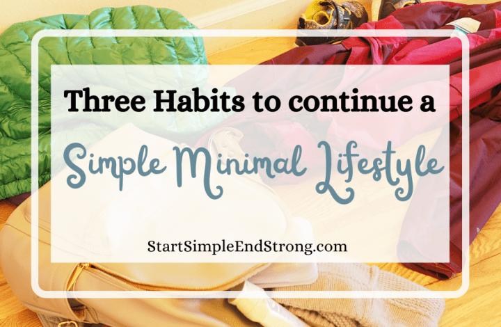 three habits to continue a minimalist lifestyle