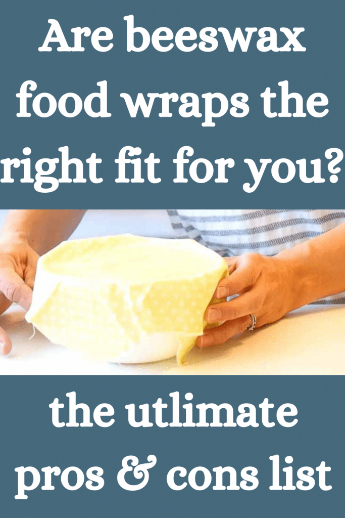 are beeswax food wraps the right fit for you? the ultimate pros and cons list