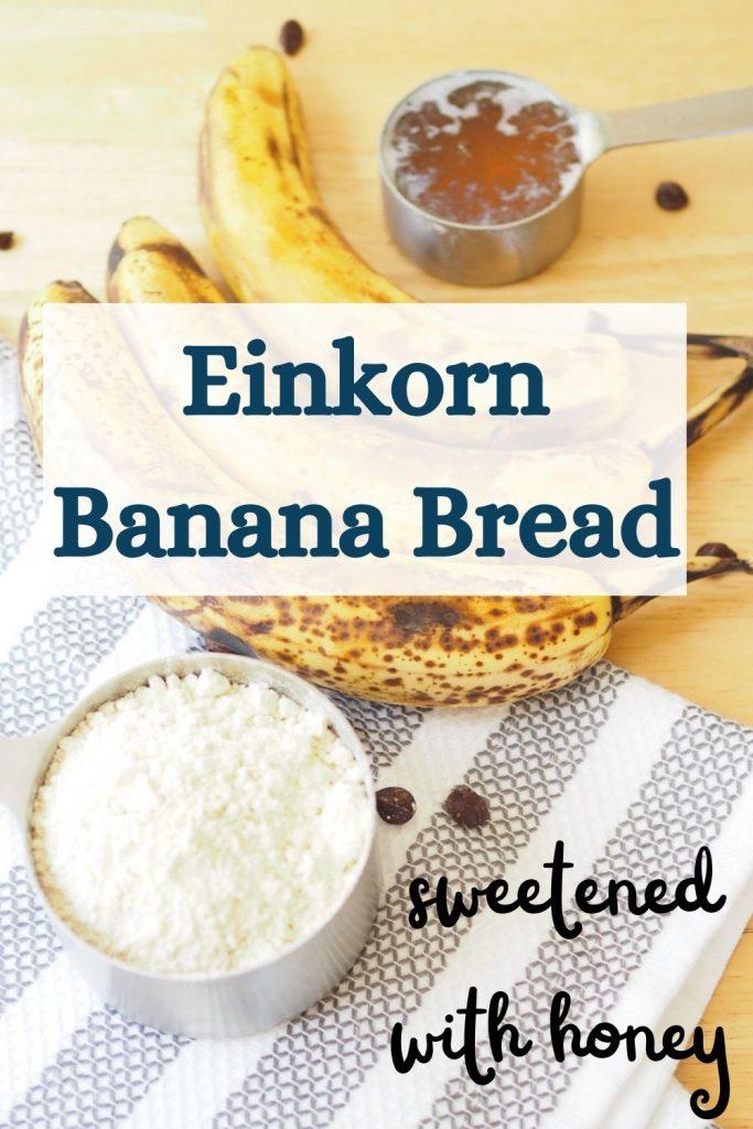 pinnable graphic: einkorn banana bread sweetened with honey